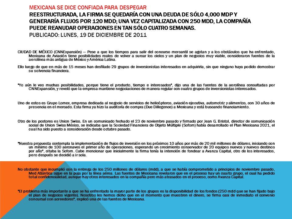 MEXICANA SE DICE CONFIADA PARA DESPEGAR REESTRUCTURADA, LA FIRMA SE QUEDARÍA CON UNA DEUDA DE SÓLO 4,000 MDP Y GENERARÍA FLUJOS POR 120 MDD; UNA VEZ C