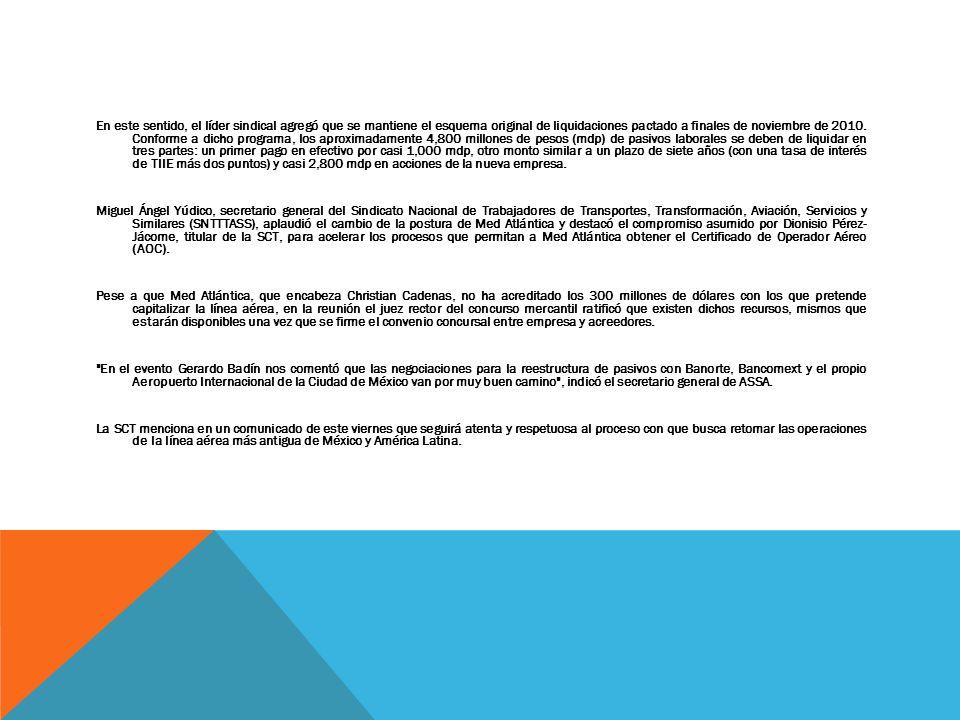 En este sentido, el líder sindical agregó que se mantiene el esquema original de liquidaciones pactado a finales de noviembre de 2010. Conforme a dich
