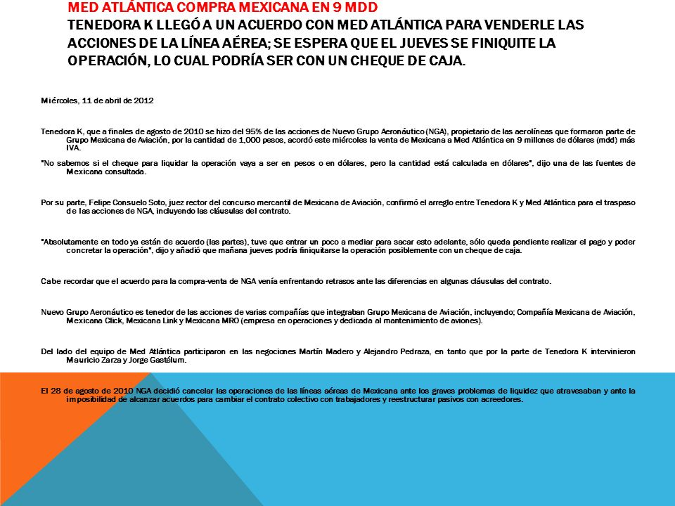 MED ATLÁNTICA COMPRA MEXICANA EN 9 MDD TENEDORA K LLEGÓ A UN ACUERDO CON MED ATLÁNTICA PARA VENDERLE LAS ACCIONES DE LA LÍNEA AÉREA; SE ESPERA QUE EL