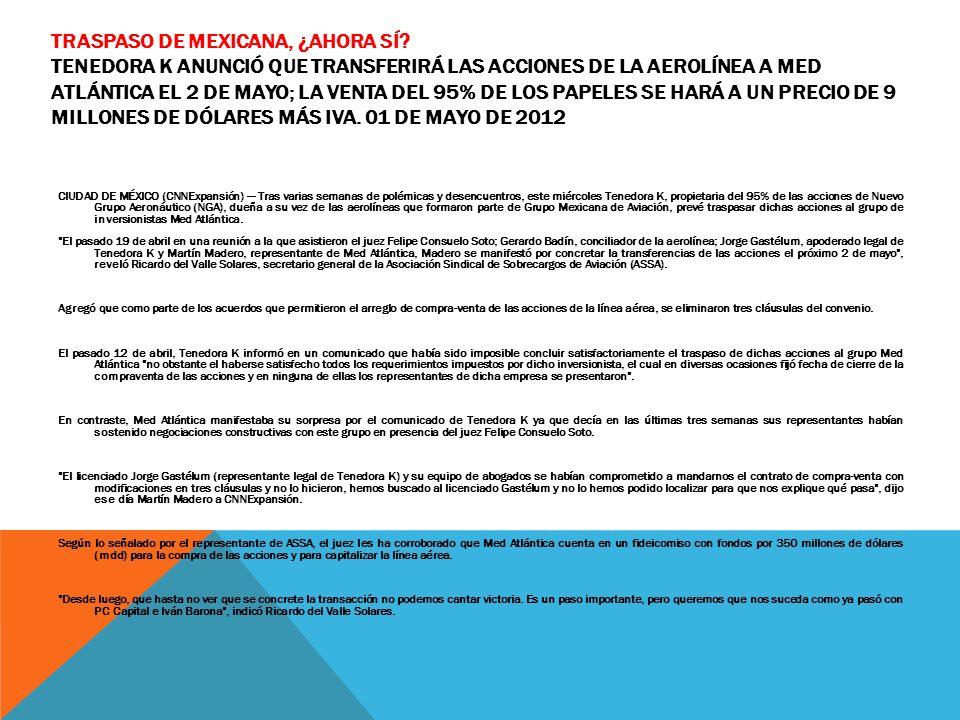 TRASPASO DE MEXICANA, ¿AHORA SÍ? TENEDORA K ANUNCIÓ QUE TRANSFERIRÁ LAS ACCIONES DE LA AEROLÍNEA A MED ATLÁNTICA EL 2 DE MAYO; LA VENTA DEL 95% DE LOS