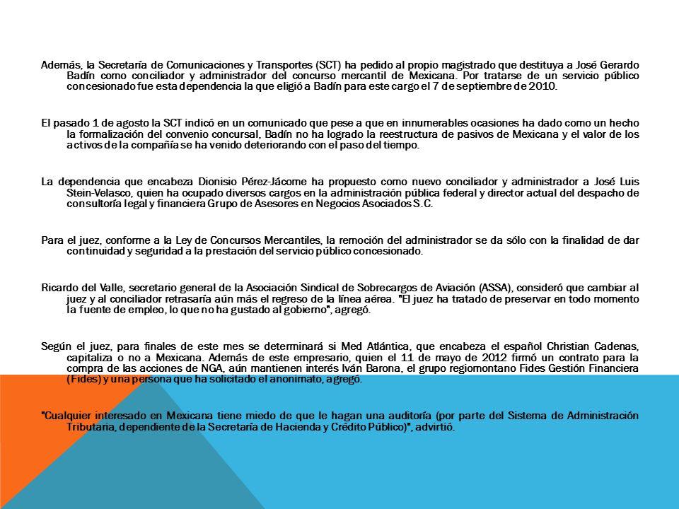 Además, la Secretaría de Comunicaciones y Transportes (SCT) ha pedido al propio magistrado que destituya a José Gerardo Badín como conciliador y admin