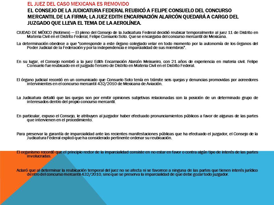 EL JUEZ DEL CASO MEXICANA ES REMOVIDO EL CONSEJO DE LA JUDICATURA FEDERAL REUBICÓ A FELIPE CONSUELO DEL CONCURSO MERCANTIL DE LA FIRMA; LA JUEZ EDITH