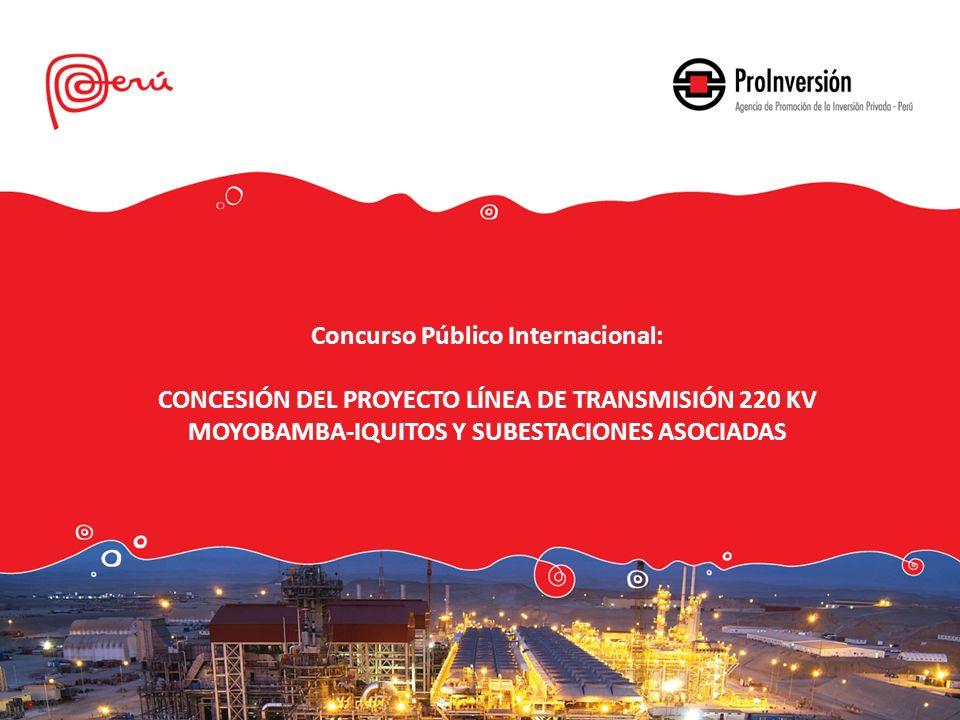 Concurso Público Internacional: CONCESIÓN DEL PROYECTO LÍNEA DE TRANSMISIÓN 220 KV MOYOBAMBA-IQUITOS Y SUBESTACIONES ASOCIADAS