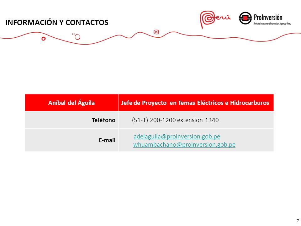 INFORMACIÓN Y CONTACTOS 7 7 Aníbal del ÁguilaJefe de Proyecto en Temas Eléctricos e Hidrocarburos Teléfono (51-1) 200-1200 extension 1340 E-mail adela