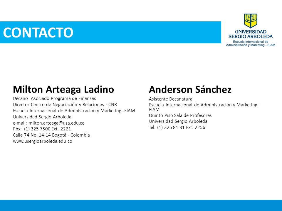 Milton Arteaga Ladino Decano Asociado Programa de Finanzas Director Centro de Negociación y Relaciones - CNR Escuela Internacional de Administración y