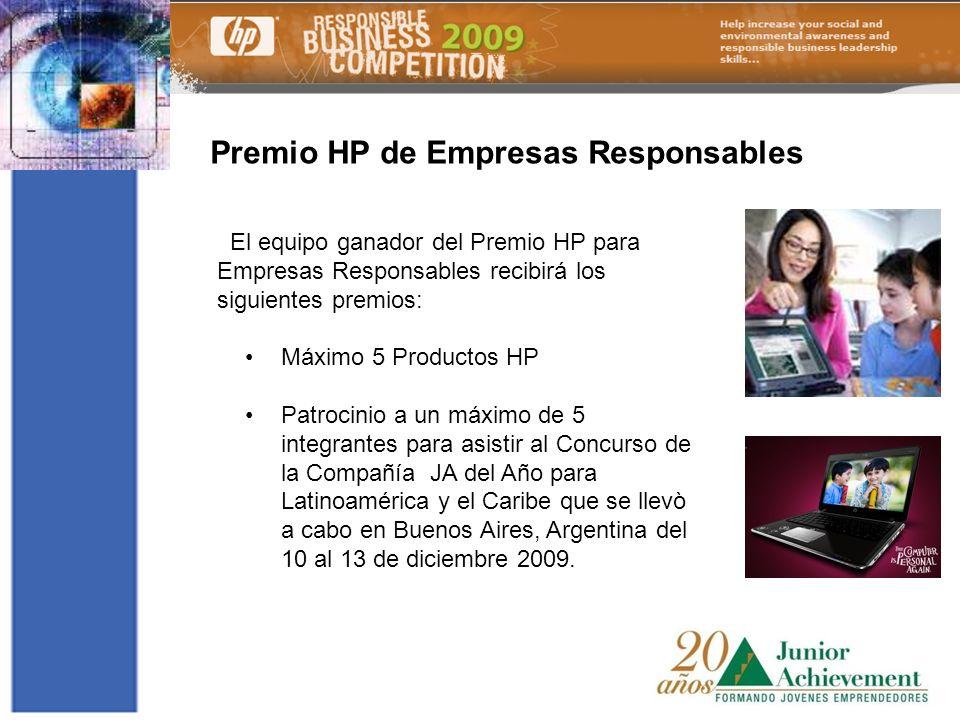 El equipo ganador del Premio HP para Empresas Responsables recibirá los siguientes premios: Máximo 5 Productos HP Patrocinio a un máximo de 5 integran