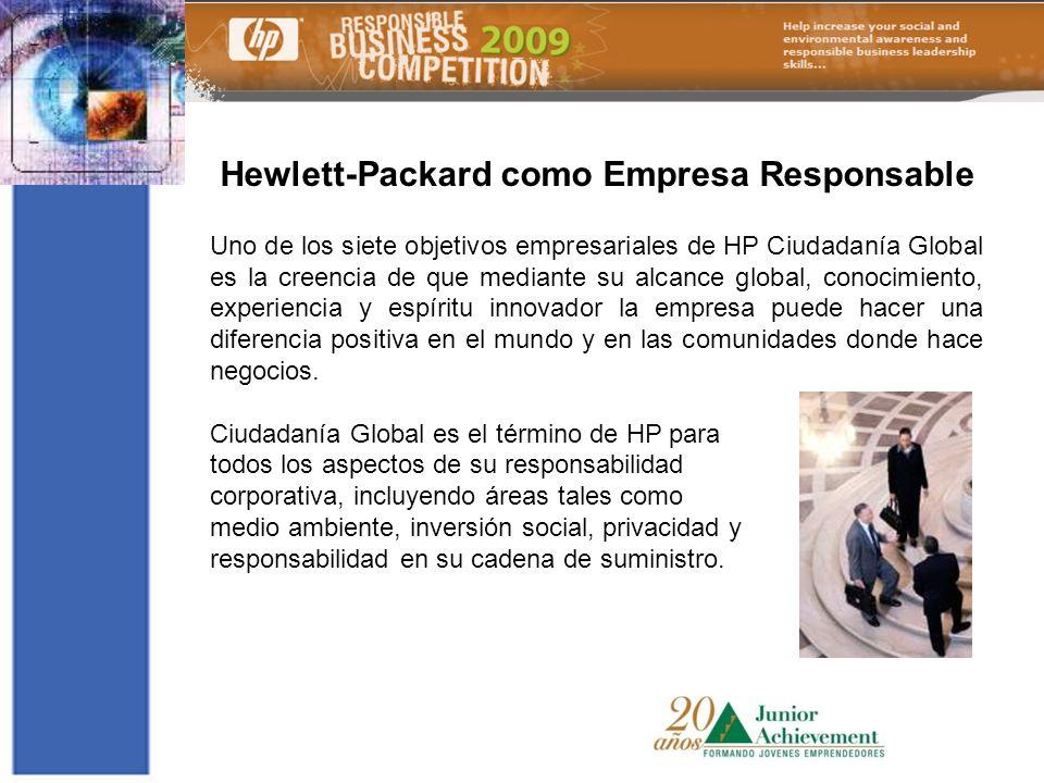 Hewlett-Packard como Empresa Responsable Uno de los siete objetivos empresariales de HP Ciudadanía Global es la creencia de que mediante su alcance gl