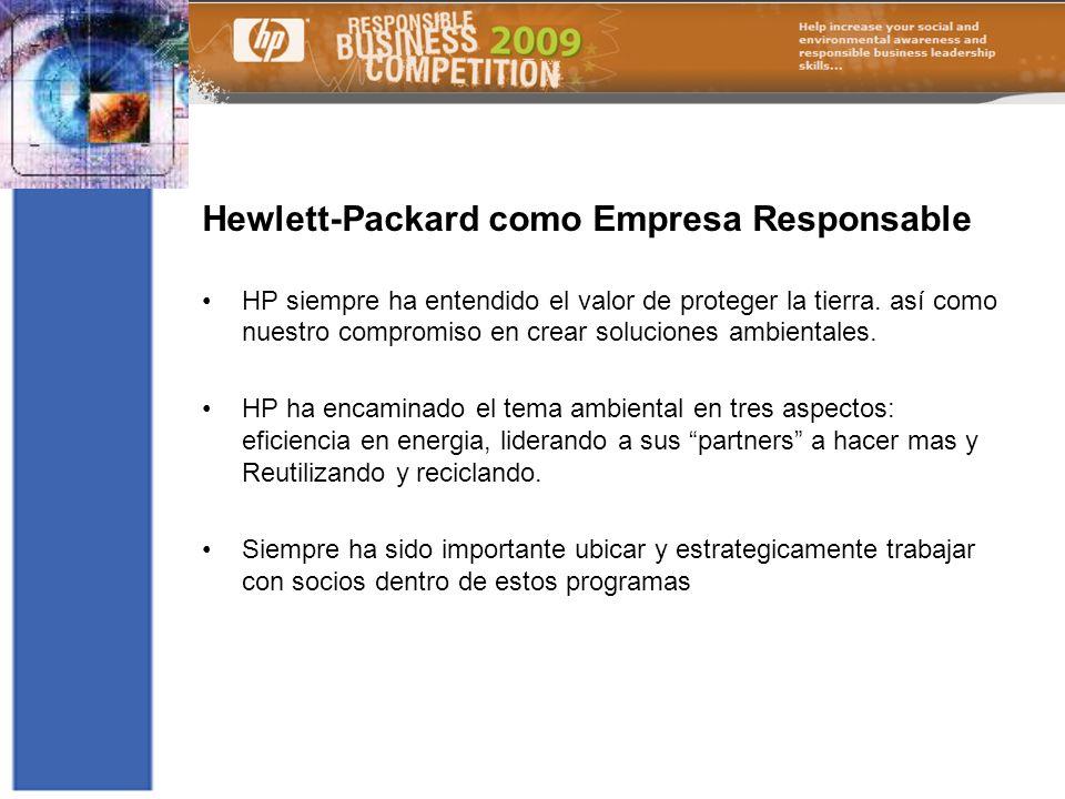 Hewlett-Packard como Empresa Responsable HP siempre ha entendido el valor de proteger la tierra. así como nuestro compromiso en crear soluciones ambie