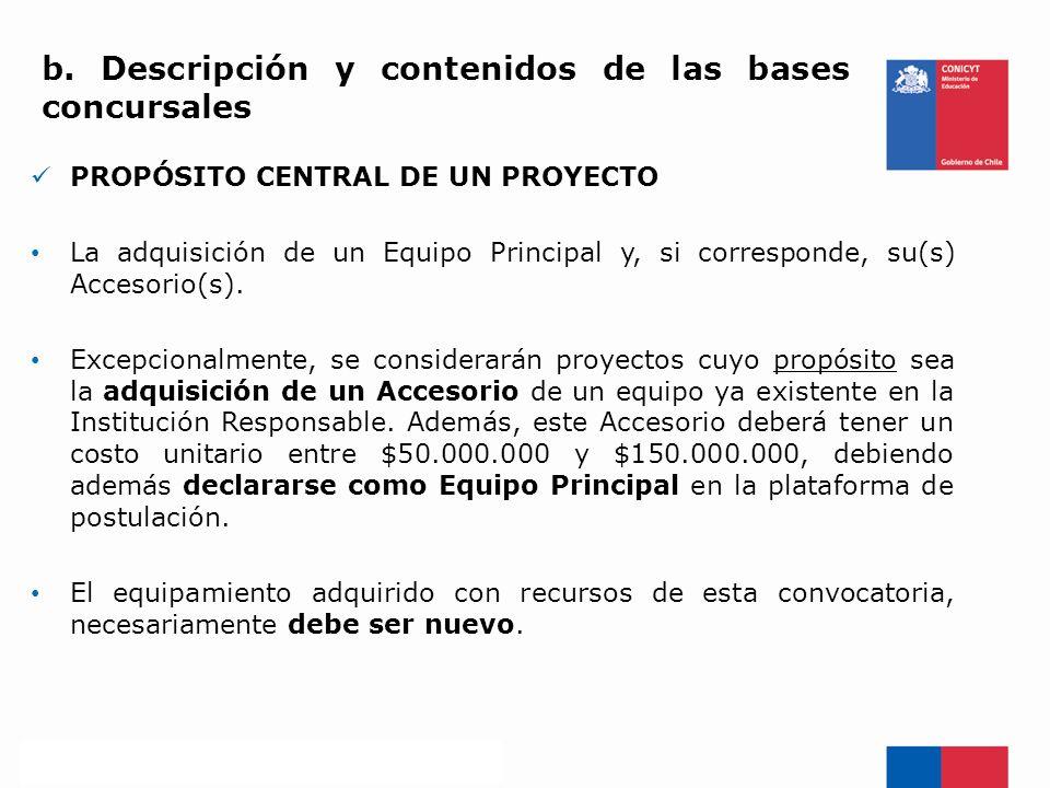 PROPÓSITO CENTRAL DE UN PROYECTO La adquisición de un Equipo Principal y, si corresponde, su(s) Accesorio(s). Excepcionalmente, se considerarán proyec