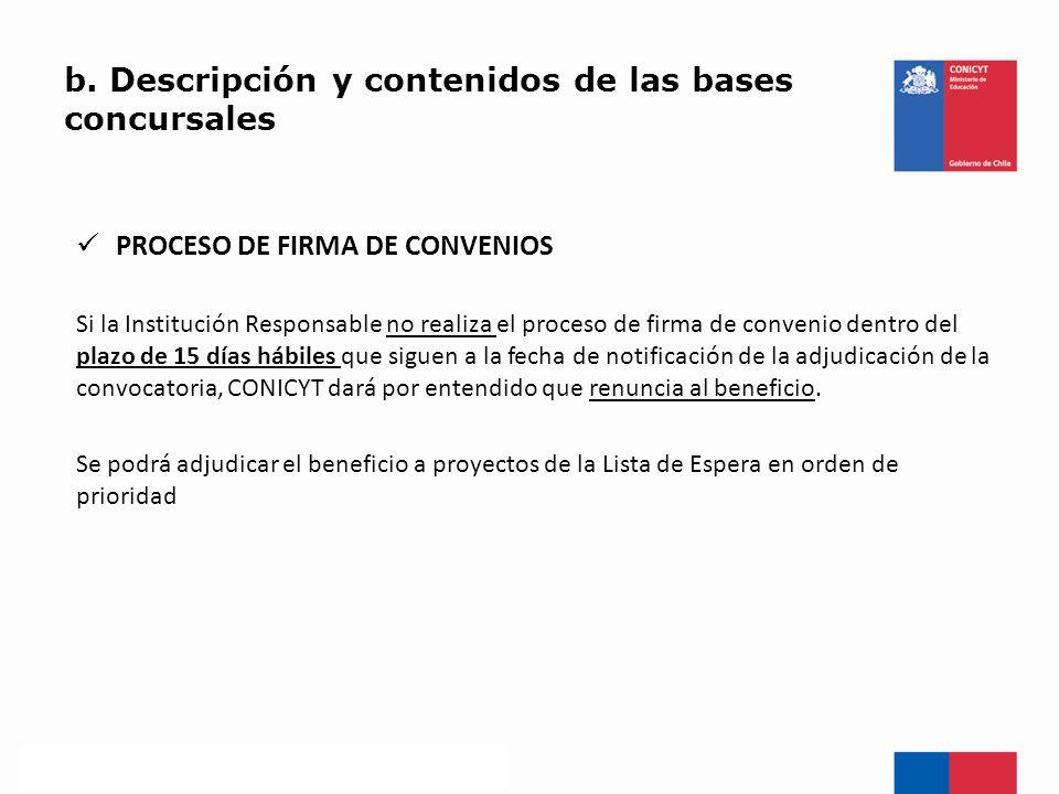 b. Descripción y contenidos de las bases concursales PROCESO DE FIRMA DE CONVENIOS Si la Institución Responsable no realiza el proceso de firma de con