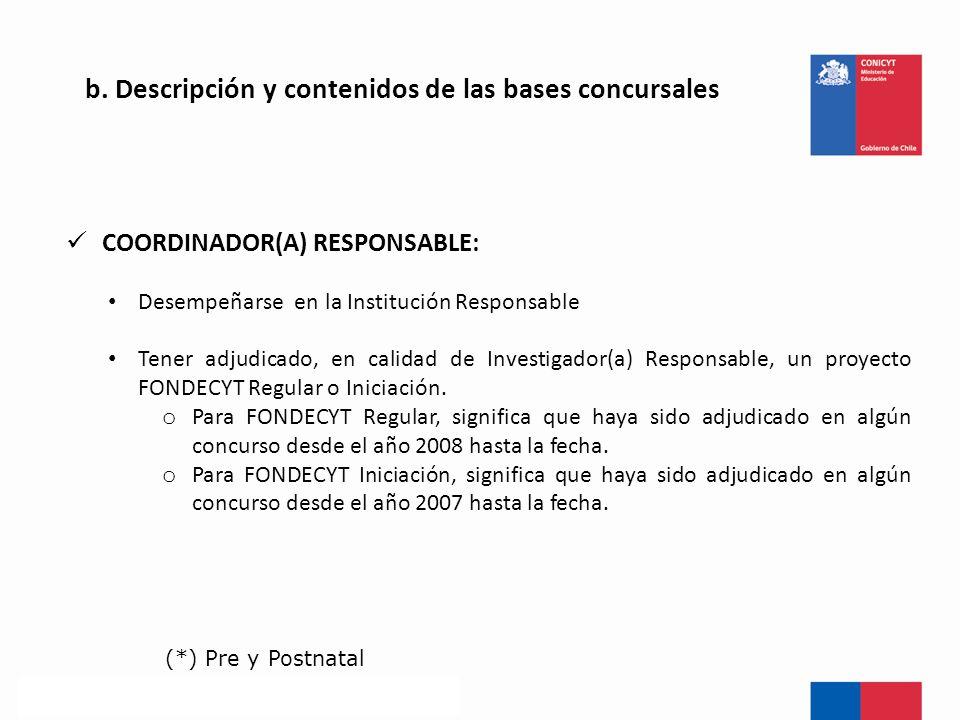 COORDINADOR(A) RESPONSABLE: Desempeñarse en la Institución Responsable Tener adjudicado, en calidad de Investigador(a) Responsable, un proyecto FONDEC