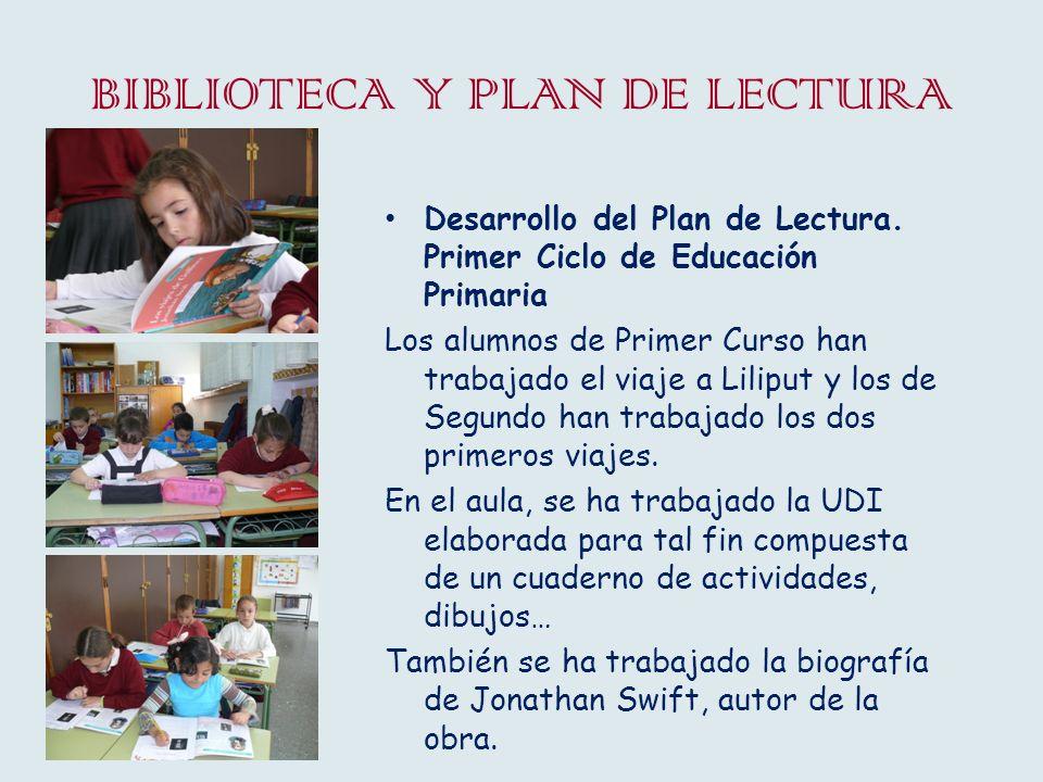 BIBLIOTECA Y PLAN DE LECTURA Desarrollo del Plan de Lectura. Primer Ciclo de Educación Primaria Los alumnos de Primer Curso han trabajado el viaje a L