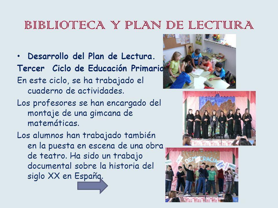 BIBLIOTECA Y PLAN DE LECTURA Desarrollo del Plan de Lectura. Tercer Ciclo de Educación Primaria En este ciclo, se ha trabajado el cuaderno de activida