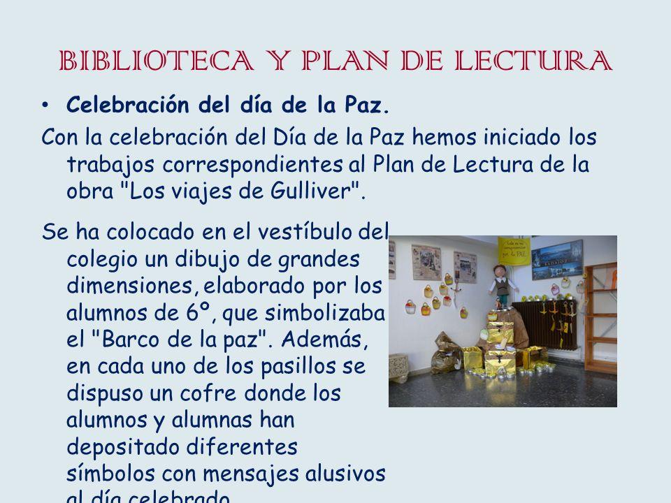 BIBLIOTECA Y PLAN DE LECTURA Celebración del día de la Paz. Con la celebración del Día de la Paz hemos iniciado los trabajos correspondientes al Plan