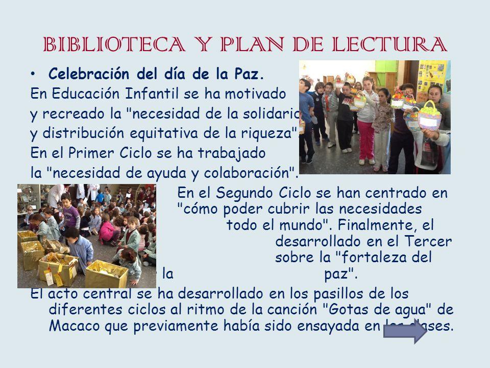 BIBLIOTECA Y PLAN DE LECTURA Celebración del día de la Paz. En Educación Infantil se ha motivado y recreado la