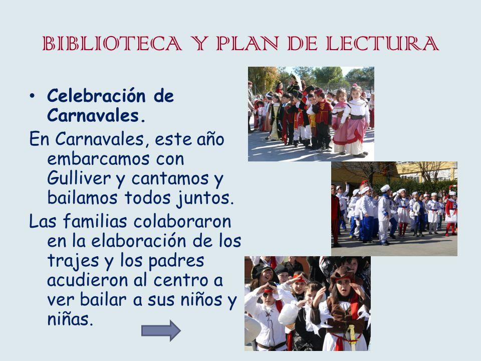 BIBLIOTECA Y PLAN DE LECTURA Celebración de Carnavales. En Carnavales, este año embarcamos con Gulliver y cantamos y bailamos todos juntos. Las famili