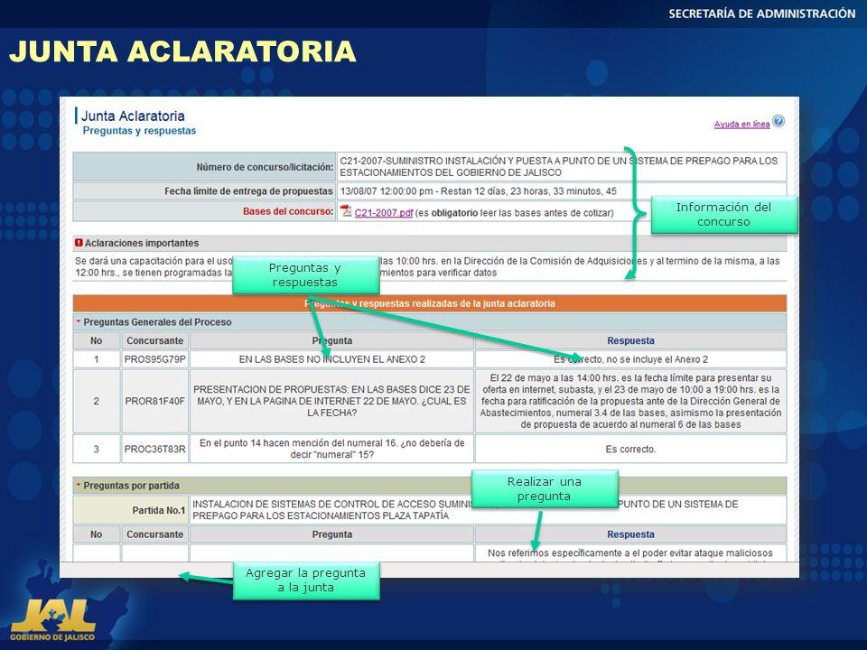 JUNTA ACLARATORIA Información del concurso Preguntas y respuestas Realizar una pregunta Agregar la pregunta a la junta