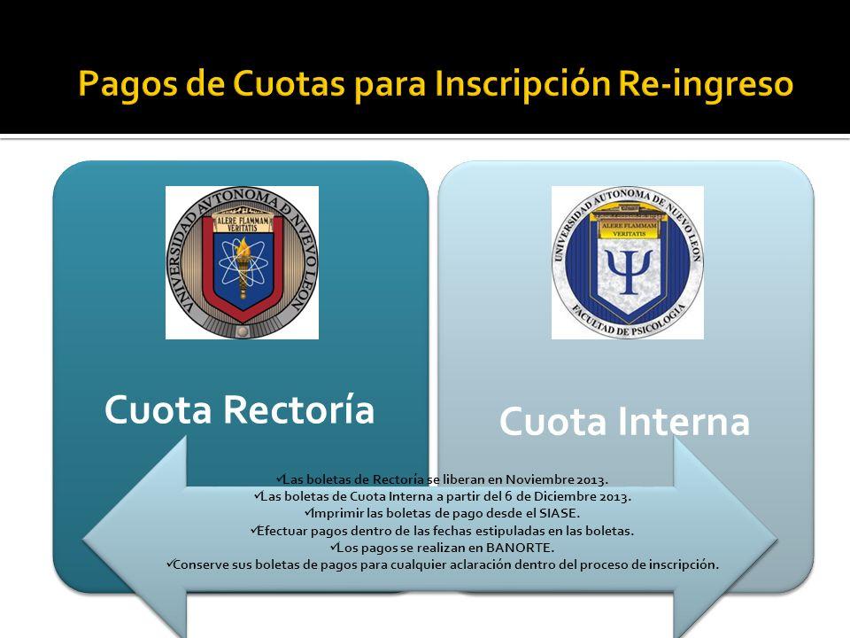 Cuota Rectoría Cuota Interna Las boletas de Rectoría se liberan en Noviembre 2013.