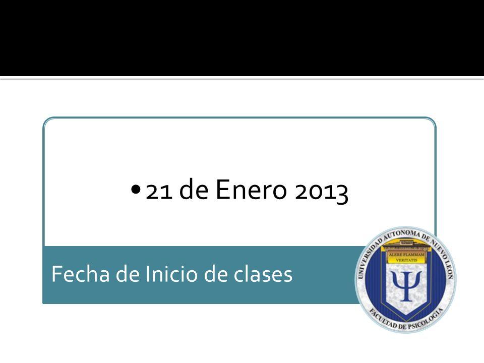 21 de Enero 2013 Fecha de Inicio de clases