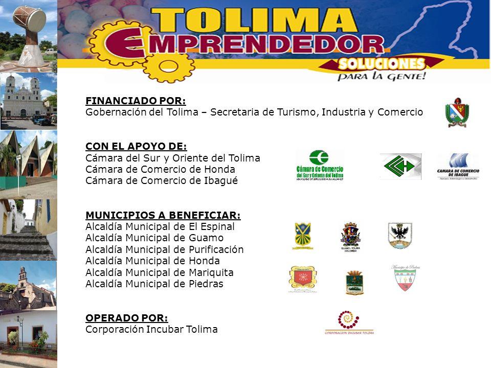 FINANCIADO POR: Gobernación del Tolima – Secretaria de Turismo, Industria y Comercio CON EL APOYO DE: Cámara del Sur y Oriente del Tolima Cámara de Co
