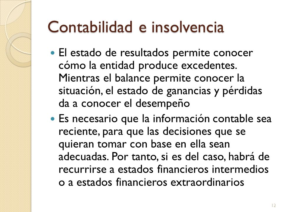 Contabilidad e insolvencia El estado de resultados permite conocer cómo la entidad produce excedentes.