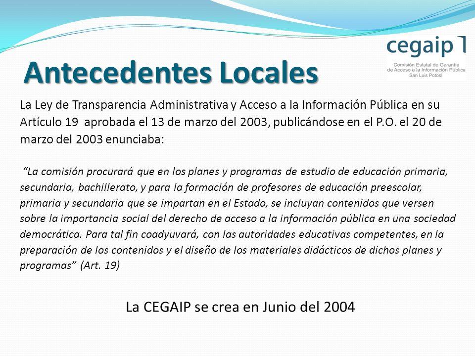 Antecedentes Locales La Ley de Transparencia Administrativa y Acceso a la Información Pública en su Artículo 19 aprobada el 13 de marzo del 2003, publicándose en el P.O.