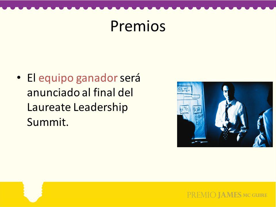 Premios El equipo ganador será anunciado al final del Laureate Leadership Summit.