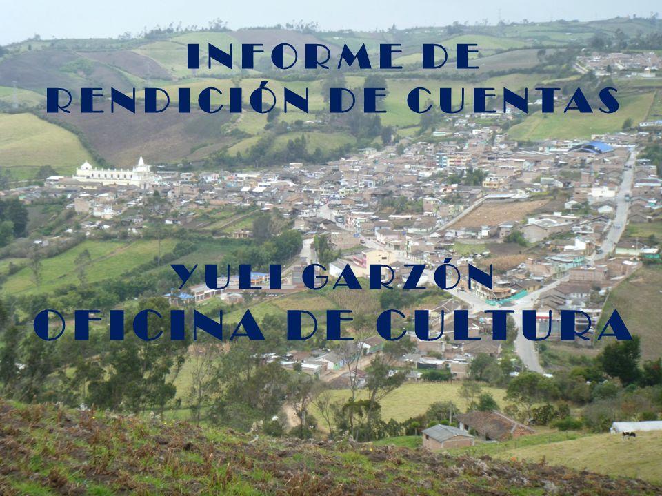 INFORME DE RENDICIÓN DE CUENTAS YULI GARZÓN OFICINA DE CULTURA