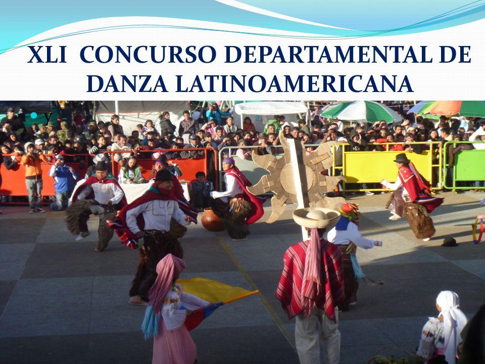XLI CONCURSO DEPARTAMENTAL DE DANZA LATINOAMERICANA y