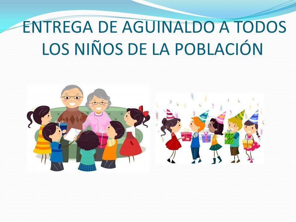 ENTREGA DE AGUINALDO A TODOS LOS NIÑOS DE LA POBLACIÓN