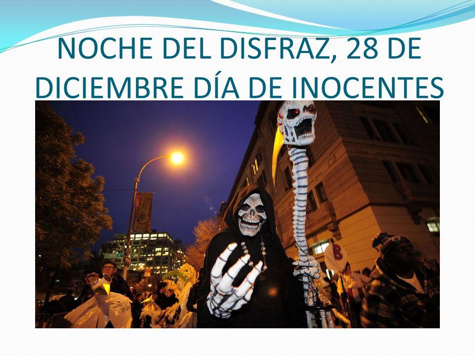 NOCHE DEL DISFRAZ, 28 DE DICIEMBRE DÍA DE INOCENTES