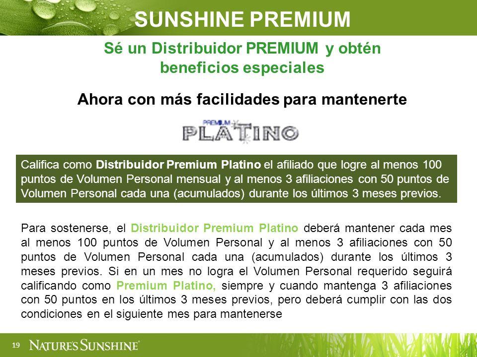 19 Sé un Distribuidor PREMIUM y obtén beneficios especiales Ahora con más facilidades para mantenerte Para sostenerse, el Distribuidor Premium Platino