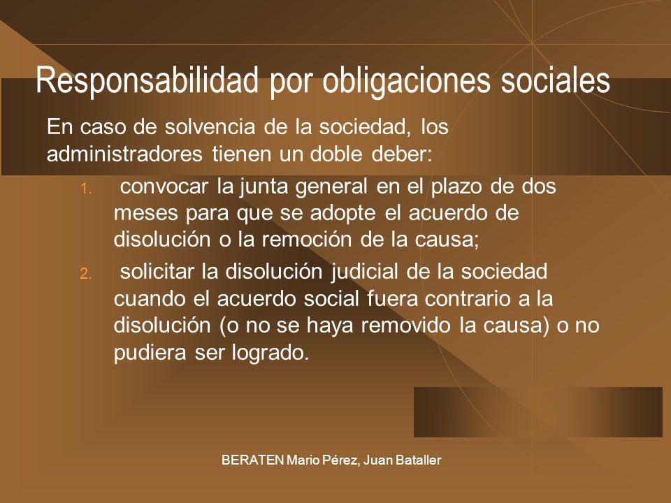 Responsabilidad por obligaciones sociales En caso de solvencia de la sociedad, los administradores tienen un doble deber: 1. convocar la junta general