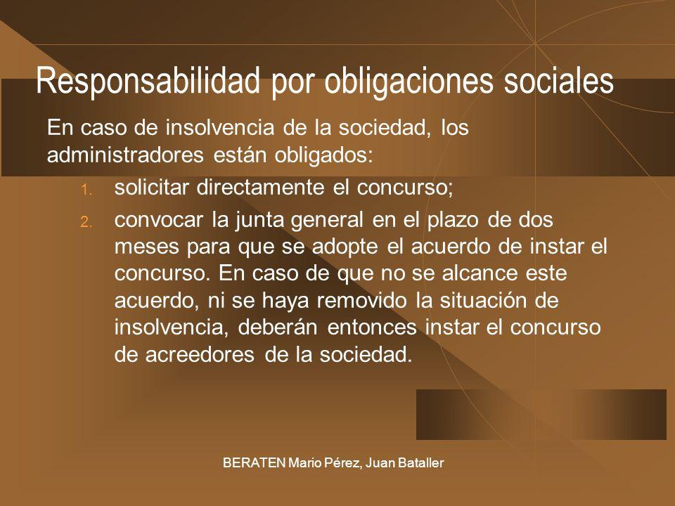 Responsabilidad por obligaciones sociales En caso de insolvencia de la sociedad, los administradores están obligados: 1. solicitar directamente el con