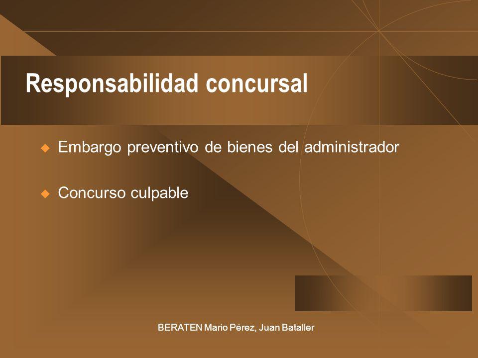 Responsabilidad concursal Embargo preventivo de bienes del administrador Concurso culpable BERATEN Mario Pérez, Juan Bataller