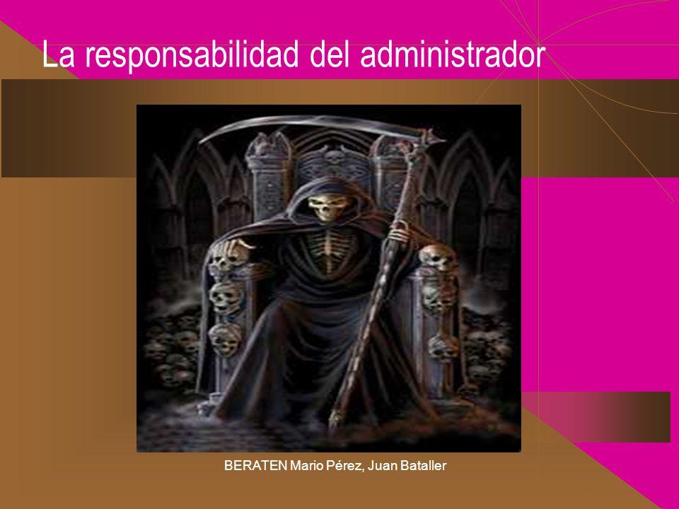 La responsabilidad del administrador BERATEN Mario Pérez, Juan Bataller