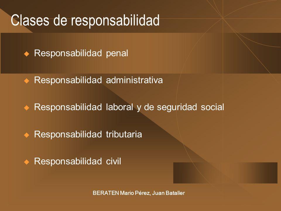Clases de responsabilidad Responsabilidad penal Responsabilidad administrativa Responsabilidad laboral y de seguridad social Responsabilidad tributari