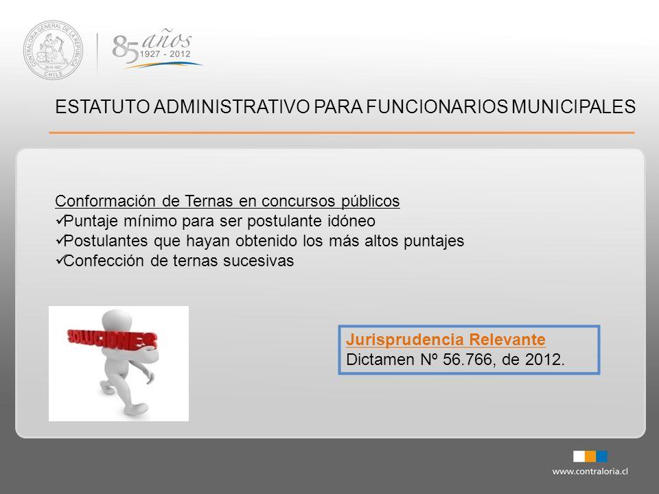 ESTATUTO ADMINISTRATIVO PARA FUNCIONARIOS MUNICIPALES Conformación de Ternas en concursos públicos Puntaje mínimo para ser postulante idóneo Postulant