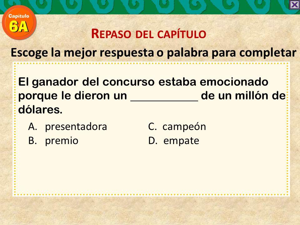 Escoge la mejor respuesta o palabra para completar El ganador del concurso estaba emocionado porque le dieron un de un millón de dólares.