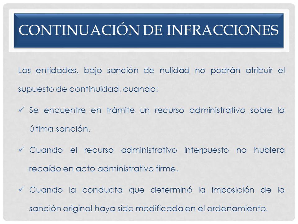 CONTINUACIÓN DE INFRACCIONES Las entidades, bajo sanción de nulidad no podrán atribuir el supuesto de continuidad, cuando: Se encuentre en trámite un