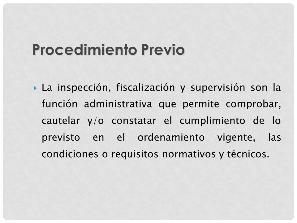 La inspección, fiscalización y supervisión son la función administrativa que permite comprobar, cautelar y/o constatar el cumplimiento de lo previsto
