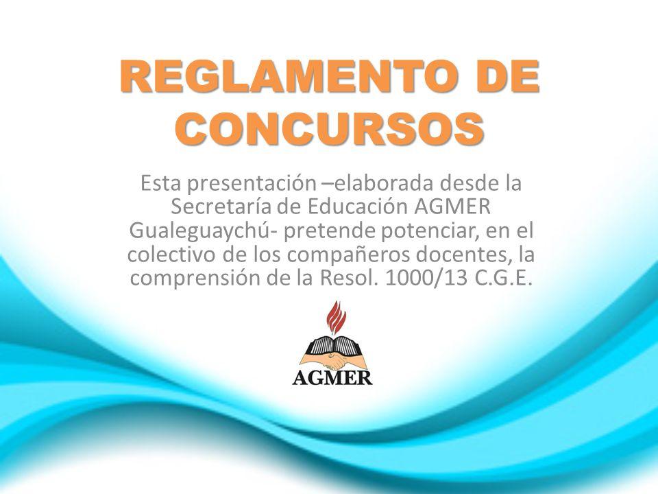 REGLAMENTO DE CONCURSOS Esta presentación –elaborada desde la Secretaría de Educación AGMER Gualeguaychú- pretende potenciar, en el colectivo de los c