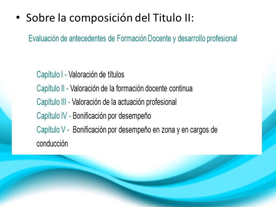 Sobre la composición del Titulo II: