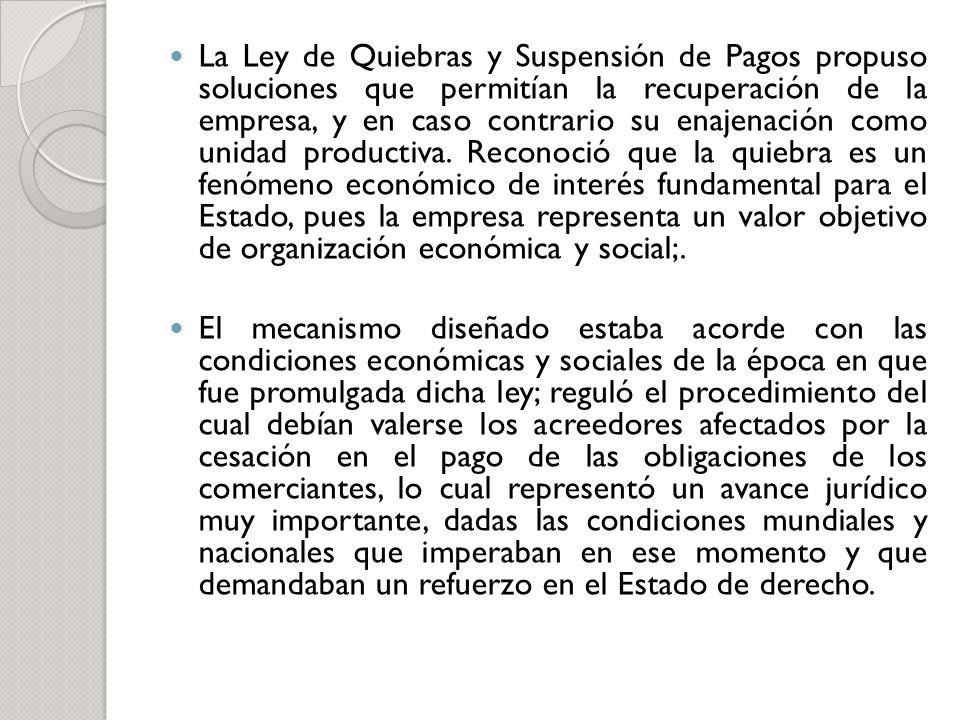 La Ley de Quiebras y Suspensión de Pagos propuso soluciones que permitían la recuperación de la empresa, y en caso contrario su enajenación como unida