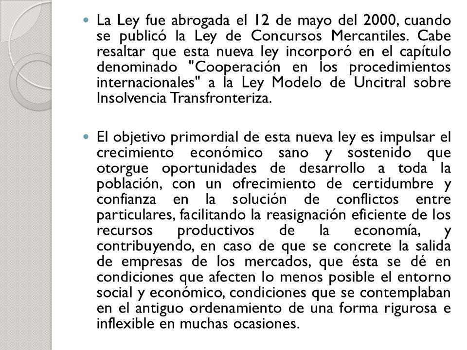 La Ley fue abrogada el 12 de mayo del 2000, cuando se publicó la Ley de Concursos Mercantiles. Cabe resaltar que esta nueva ley incorporó en el capítu