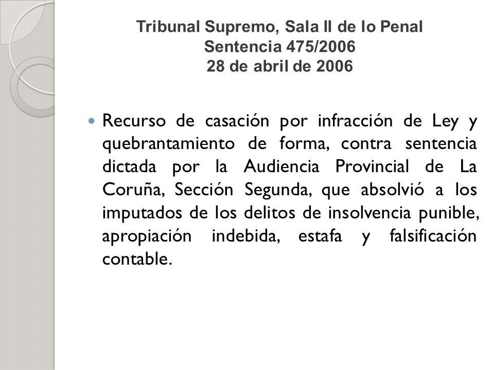 Tribunal Supremo, Sala II de lo Penal Sentencia 475/2006 28 de abril de 2006 Recurso de casación por infracción de Ley y quebrantamiento de forma, con
