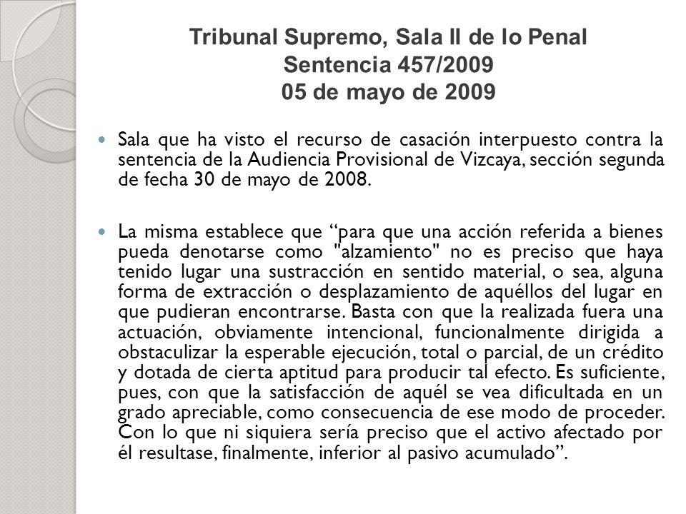 Tribunal Supremo, Sala II de lo Penal Sentencia 457/2009 05 de mayo de 2009 Sala que ha visto el recurso de casación interpuesto contra la sentencia d