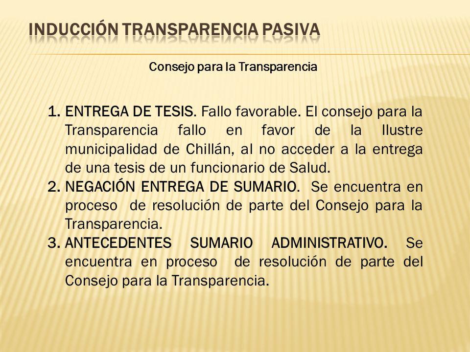 Consejo para la Transparencia 1.ENTREGA DE TESIS. Fallo favorable. El consejo para la Transparencia fallo en favor de la Ilustre municipalidad de Chil