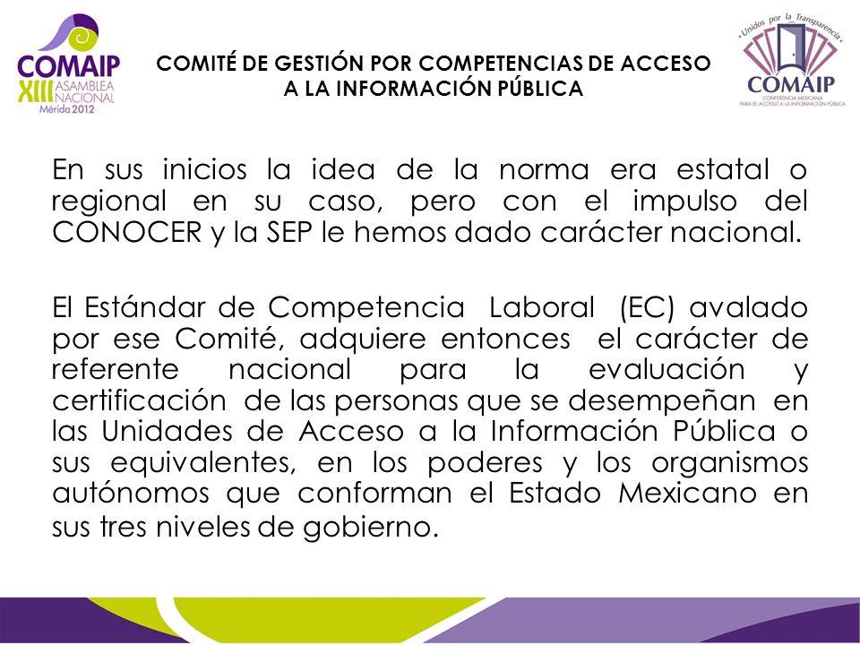 En sus inicios la idea de la norma era estatal o regional en su caso, pero con el impulso del CONOCER y la SEP le hemos dado carácter nacional.