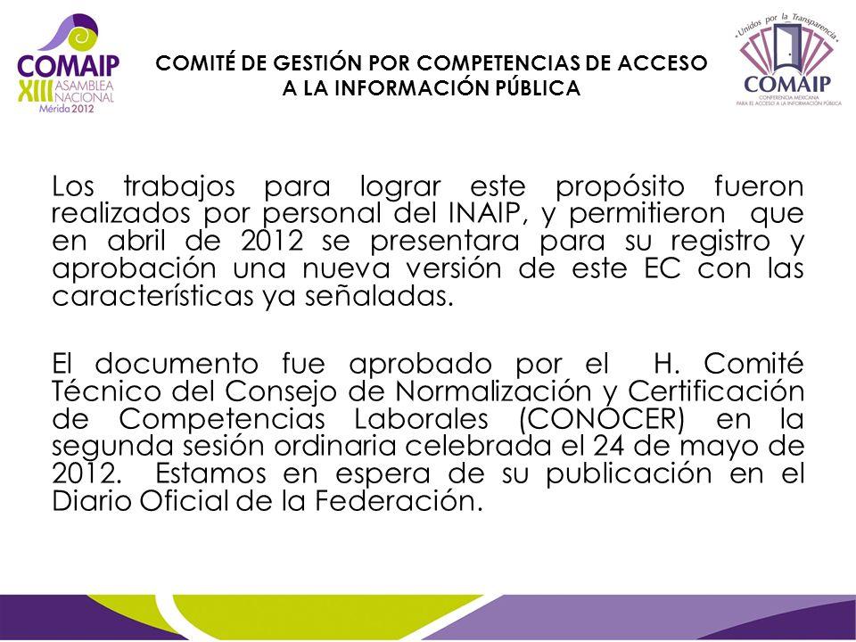 Los trabajos para lograr este propósito fueron realizados por personal del INAIP, y permitieron que en abril de 2012 se presentara para su registro y aprobación una nueva versión de este EC con las características ya señaladas.